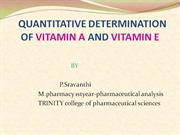 QUANTITATIVE DETERMINATION OF VITAMIN A and E