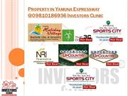 Property in Yamuna Expressway @09810186936 Investors Clinic