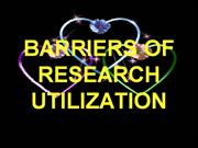 BARRIERS OF RESEARCH UTILIZATION
