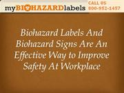 Biohazard Labels And Biohazard Signs Are An Effective Way to Improve S