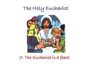 The Eucharist is a Feast