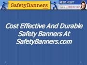 Cost Effective And Durable Safety Banners At SafetyBanners.com