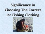 significance in choosingthe correct ice fishing clothing