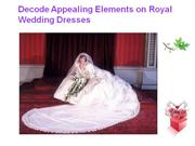 Decode Appealing Elements on Royal Wedding Dresses