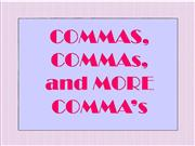 Commas, Commas, and More Commas