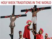 Holy Week traditions (Easter) around the World (2009-2010-2011)