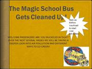 The Magic School Bus Gets Cleaned Up!!