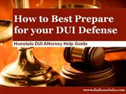 DUI Attorney Honolulu: How to Best Prepare for your DUI Defense