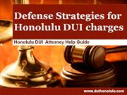 DUI Attorney Honolulu: Defense Strategies for Honolulu DUI charges