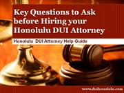 DUI Lawyer Honolulu: Top 15 Questions to Ask before Hiring an Attorney