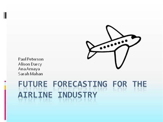 Future Forecasting for the Airline Industry |authorSTREAM