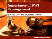 DWI Lawyer El Paso: Importance of DWI Expungement