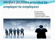 Welfare facilities provided by employer to employees