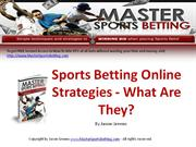 Sports Betting Online Strategies - What Are They