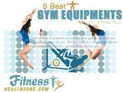 5 Best Gym Equipments For A Fitter You!