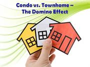 Condo vs. Townhome - The Domino Effect