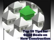 Top 10 Tips for Good Deals on New Construction
