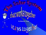 the solar system that works together stays together