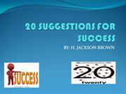 20 SUGGESTIONS FOR SUCCESS