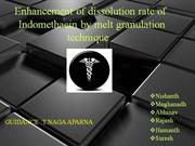 Enhancement of dissolution rate of  Indomethacin by melt granulation