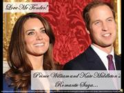 Prince William and Kate Middleton's Romantic Saga