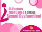 14 Factors That Cause Female Sexual Dysfunction!