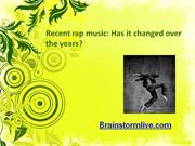 recent rap music: has it changed over the years?