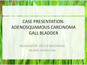 case presentation of adenosquamous cell carcinoma gall bladder