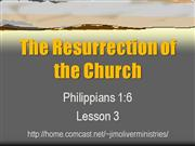 Philippians 1:6 Lesson 3 Church's Resurrection