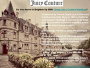 Do You desire to Brighten Up With Cheap Juicy Couture Handbag?