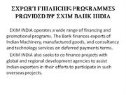 EXPORT FINANCING PROGRAMMES PROVIDED BY EXIM BANK