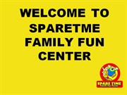 WELCOME_TO_SPARETME_FAMILY_FUN_CENTER