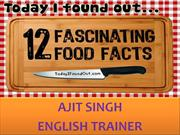12 FASCINATING FOOD FACTS