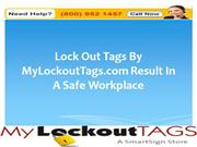 Lock Out Tags By MyLockoutTags.com Result In A Safe Workplace
