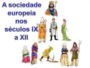 A sociedade europeia nos sculos IX a XII