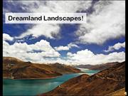 Dreamland Landscapes!