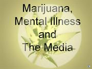 marijuana, mental illness and the media