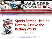 Sports Betting Help on How to Survive the Betting World