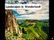 Landscapes in Wonderland!