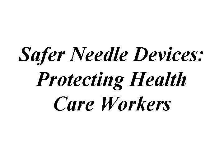 safer needle devices