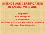 SCIENCE AND CERTIFICATION IN ANIMAL WELFARE