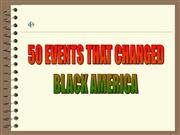50EVENTS THAT CHANGED BLACKAMERICA