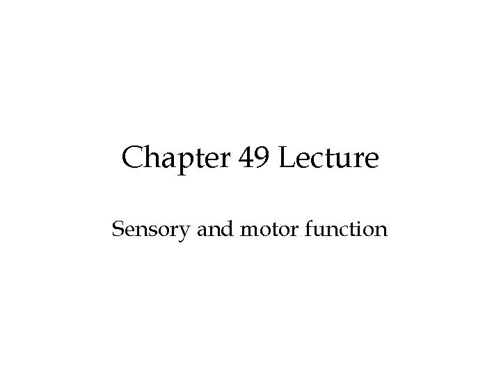 Sensory and motor function