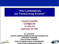 iGrid2005 Keynote How LambdaGrids Transforming Sci