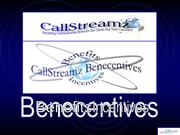 Benecentives from CallStreamz what are they?