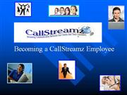 Getting A Job With CallStreamz Comes With More!