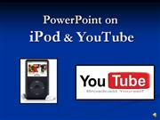 PowerPoint on iPod and YouTube