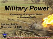 11 10 04 Biddle Military Power