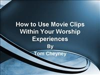 How to Use Movie Clips Within Your Worship