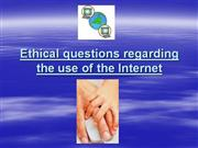 Some ethical issues regarding internet